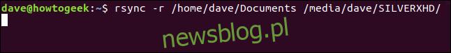 rsync -r / home / dave / Documents / media / dave / SILVERXHD / w oknie terminala