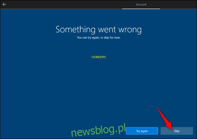 Pomijanie tworzenia konta Microsoft podczas instalacji systemu Windows 10.