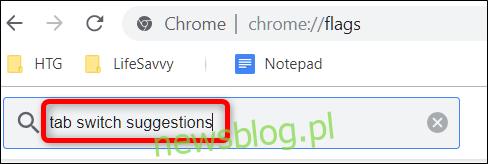 Przejdź do chrome: // flags, a następnie wpisz Sugestie przełączania kart w pasku wyszukiwania