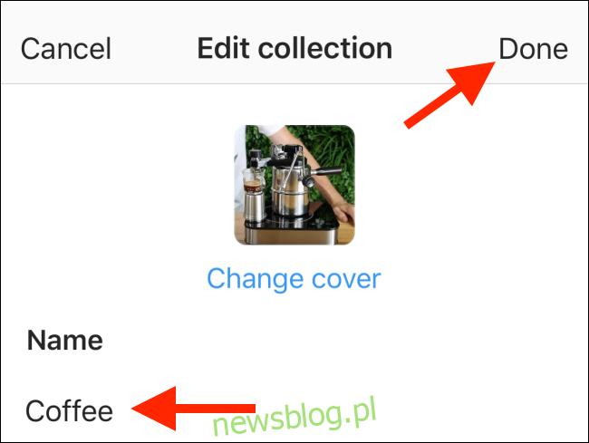 Edytuj szczegóły kolekcji, a następnie dotknij Gotowe