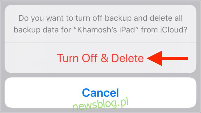 Stuknij w Wyłącz i Usuń, aby usunąć kopię zapasową iCloud