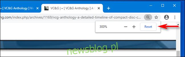 Kliknij przycisk resetowania w wyskakującym okienku Zoom w Google Chrome, aby zresetować powiększenie