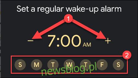 Stuknij znak minus i plus, aby ustawić godzinę alarmu, a następnie stuknij dni tygodnia, w których chcesz go używać.